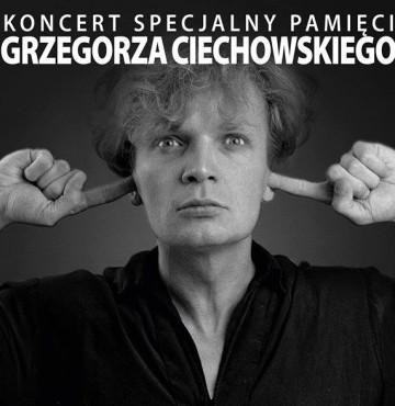 Koncert Specjalny Pamięci Grzegorza Ciechowskiego
